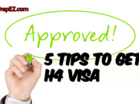 5 Tips For Getting An H4 Dependent Visa Successfully
