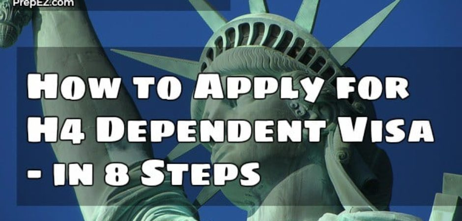 How To Apply For An H4 Dependent Visa – In 8 Simple Steps