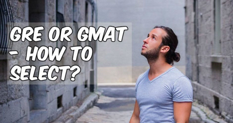 Decide GRE or GMAT
