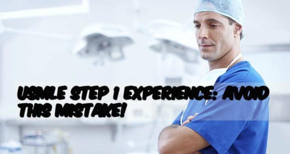 USMLE Step 1 Experience