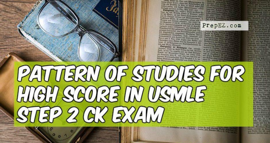 pattern of studies USMLE Step 2 CK