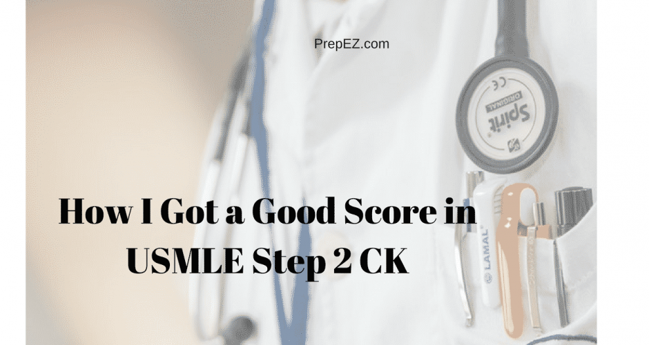 Learn how to get a good score in USMLE Step 2 CK