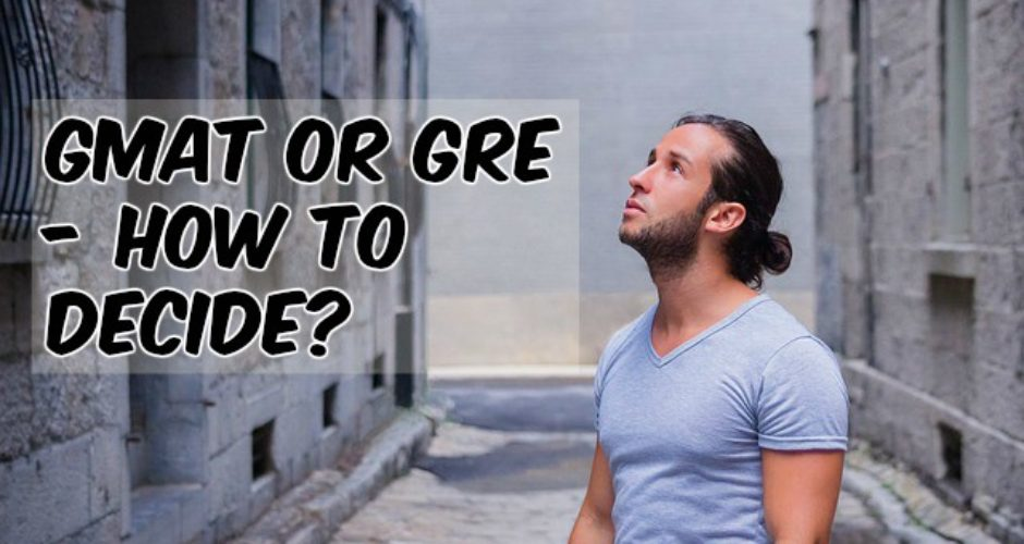 Decide GMAT or GRE