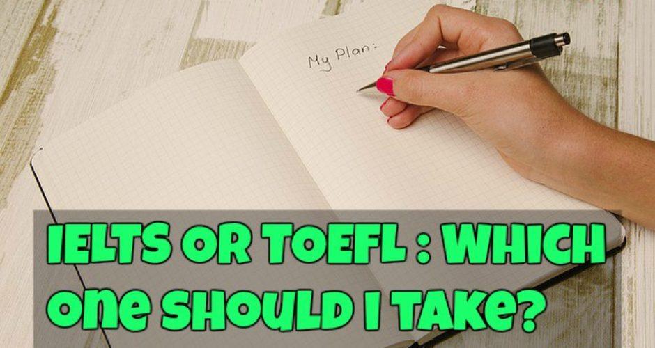 TOEFL or IELTS