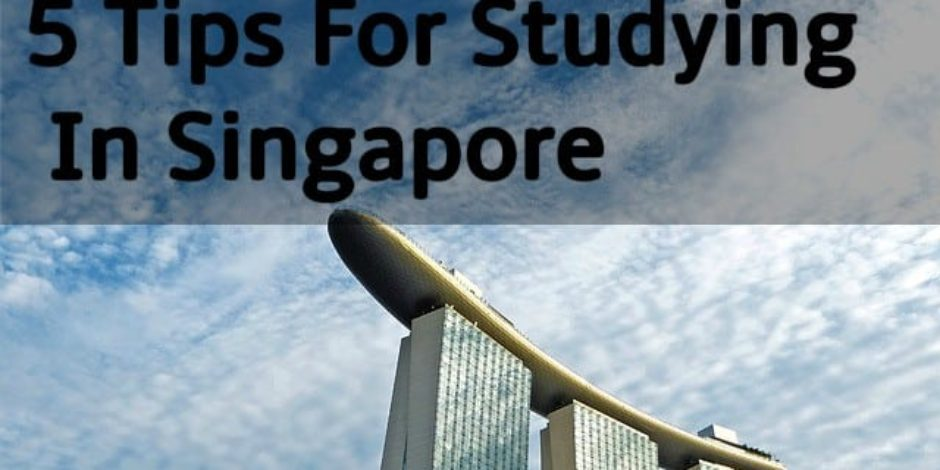 5 Useful Tips to Know When Studying in Singapore