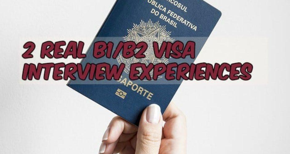 2 real B1/B2 visa interview experiences